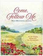 Come, Follow Me Daily Devotional Journal: 365 Life-Changing Messages From Your Heavenly Father Flexi Back