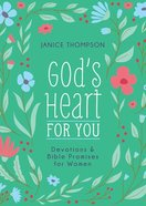 God's Heart For You: Devotions and Bible Promises For Women Paperback