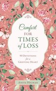 Comfort For Times of Loss: 90 Devotions For a Grieving Heart Paperback