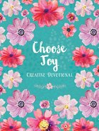 Choose Joy Creative Devotional Paperback