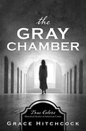 Gray Chamber, The: Historical Stories of American Crime (True Colors Series) Paperback