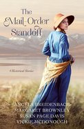 The Mail-Order Bride Standoff: 4 Grooms Are Stymied When Brides Get Cold Feet (4 Stories) Paperback