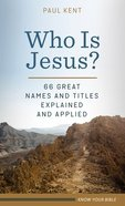 Who is Jesus?: 66 Great Names and Titles Explained and Applied Mass Market