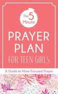 The 5-Minute Prayer Plan For Teen Girls Paperback