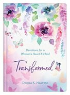 Transformed: Devotions For a Woman's Heart and Mind Hardback