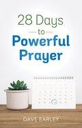 28 Days to Powerful Prayer Paperback