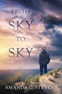 From Sky to Sky (No Less Days Series) Paperback