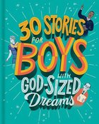 30 Stories For Boys With Godsized Dreams Paperback