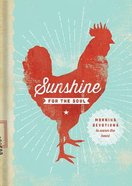 Sunshine For the Soul: Morning Devotions to Warm the Heart Paperback