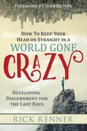 How to Keep Your Head on Straight in a World Gone Crazy Paperback