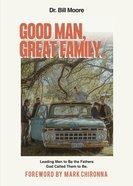 Good Man, Great Family eBook