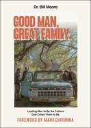 Good Man, Great Family Paperback