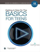 For Teens (Getting A Grip On The Bsaics Series) Paperback