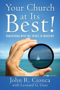 Your Church At Its Best!: Partnering With the Spirit in Ministry Paperback