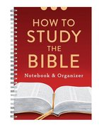 How to Study the Bible Notebook and Organizer Spiral