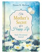 The Mother's Secret of a Happy Life Daily Devotional Journal