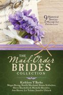 The Mail-Order Brides Collection: 9 Historical Stories of Marriage That Precedes Love Paperback