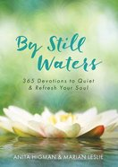 By Still Waters: 365 Devotions to Quiet and Refresh Your Soul Paperback