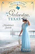 In Galveston, Texas - Madeline's Search (#10 in My Heart Belongs Series) Paperback