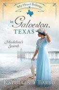 In Galveston, Texas - Madeline's Search (#10 in My Heart Belongs Series) Paperback