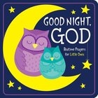 Good Night, God: Bedtime Prayers For Little Ones