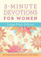 3-Minute Devotions For Women: 180 Inspirational Readings For Her Heart (Large Print Edition) Paperback