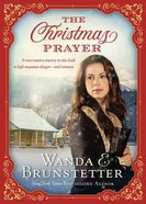 The Christmas Prayer: A Cross-Country Journey in 1850 Leads to High Mountain Danger and Romance