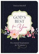 God's Best For You: Devotional Inspiration For Women Hardback