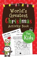The World's Greatest Christmas Activity Book For Kids Paperback