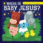 Where is Baby Jesus? (Lift-the-flap Book Series) Board Book