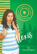 Alexis (Camp Club Girls Series) Paperback