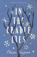 In the Cradle Lies (#02 in Tree Of Life Series) Paperback