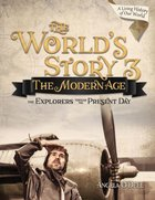 Modern Age, the the Explorers Through the Present Day (Student) (#03 in World's Story Series) Paperback