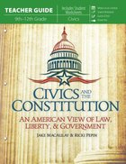 Civics and the Constitution: An American View of Law, Liberty, & Government (Teacher Guide) Paperback