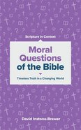 Sic: Moral Questions of the Bible: Timeless Truth in a Changing World Paperback