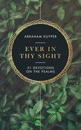 Ever in Thy Sight: 31 Devotions on the Psalms Paperback