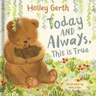 Today and Always This is True - God Loves You (Lift-the-flap Book) Board Book