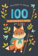 Prayers to Share: 100 Empowering Notes For Kids Paperback