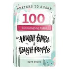 Prayers to Share: 100 Encouraging Notes For Tough Times and Tough People Paperback