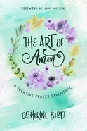 The Art of Amen: A Creative Prayer Experience Paperback