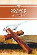 Prayer (6 Week Study) (Relevance Group Bible Studies Series) Paperback