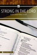 Strong in the Lord (Men's 6 Week Study) (Relevance Group Bible Studies Series) Paperback