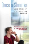 Once a Shooter: Redemption of a High School Gunman Hardback