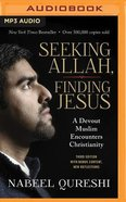 Seeking Allah, Finding Jesus: A Devout Muslim Encounters Christianity (Unabridged, Mp3) CD