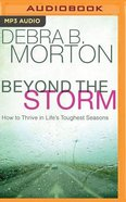 Beyond the Storm: How to Thrive in Life's Toughest Seasons (Unabridged, Mp3) CD