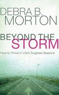 Beyond the Storm: How to Thrive in Life's Toughest Seasons (Unabridged, 5 Cds) CD