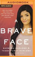 A Brave Face: Two Cultures, Two Families, and the Iraqi Girl Who Bound Them Together (Unabridged, Mp3) CD