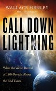 Call Down Lightning: What the Welsh Revival of 1904 Reveals About the Coming End Times (Unabridged, 6 Cds) CD