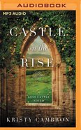 Castle on the Rise (Unabridged, MP3) (#02 in The Lost Castle Audio Series) CD