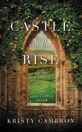 Castle on the Rise (Unabridged, 6 CDS) (#02 in The Lost Castle Audio Series) CD